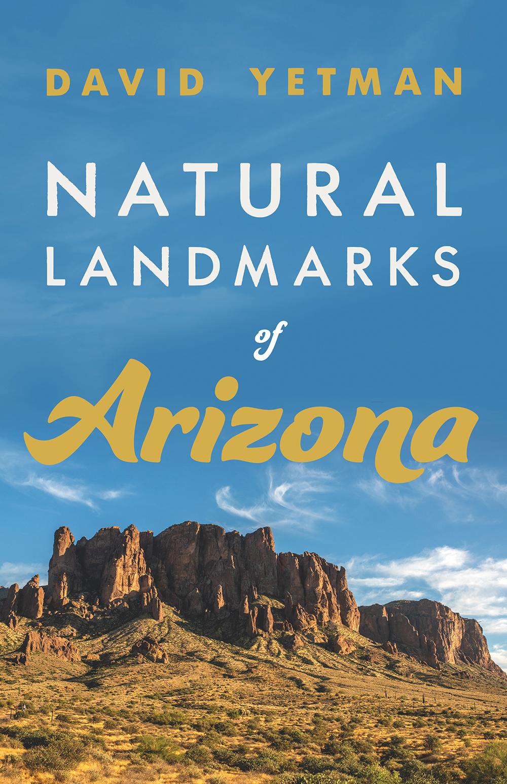 Natural Landmarks of Arizona - David Yetman