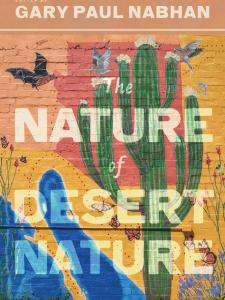 Cover of Nature Desert Nature, by Gary Nabhan